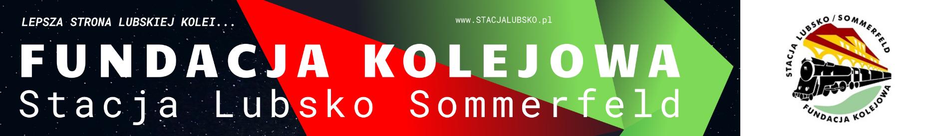 FUNDACJA KOLEJOWA Stacja Lubsko / Sommerfeld