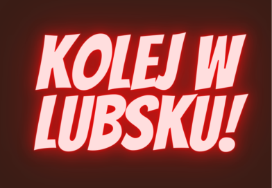 Przybliża się szansa na kolej do Lubska!